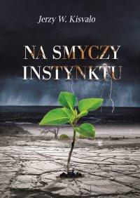 Na smyczy instynktu - Jerzy W. Kisvalo
