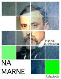 Na marne - Henryk Sienkiewicz