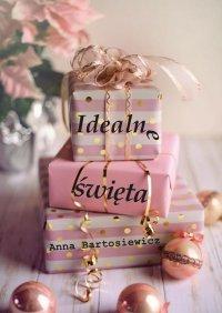 Idealne święta - Anna Bartosiewicz