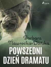 Powszedni dzień dramatu - Barbara Nawrocka Dońska