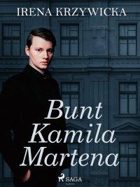 Bunt Kamila Martena - Irena Krzywicka