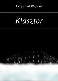Klasztor - Krzysztof Wagner