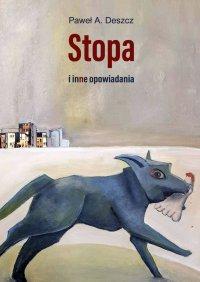 Stopa iinne opowiadania - Paweł Deszcz
