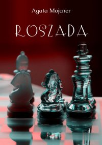 Roszada - Agata Mojcner