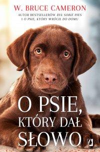 O psie, który dał słowo - W. Bruce Cameron