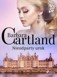Nieodparty urok - Ponadczasowe historie miłosne Barbary Cartland - Barbara Cartland