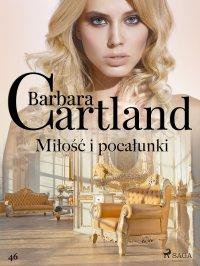 Miłość i pocałunki - Ponadczasowe historie miłosne Barbary Cartland - Barbara Cartland, Jan Koźbiał
