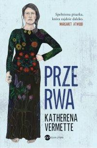Przerwa - Katherena Vermette