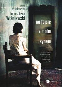 Na fejsie z moim synem - Janusz Leon Wiśniewski