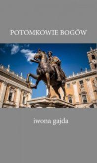 Potomkowie Bogów - Iwona Gajda