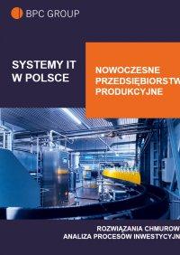 Systemy IT w Polsce. Nowoczesne Przedsiębiorstwo Produkcyjne - Opracowanie zbiorowe