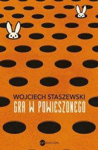 Gra w powieszonego - Wojciech Staszewski