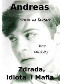 Zdrada, Idiota iMafia - Andreas
