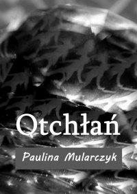 Otchłań - Paulina Mularczyk