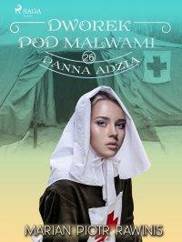 Dworek pod Malwami 26 - Panna Adzia - Marian Piotr Rawinis