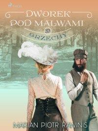 Dworek pod Malwami 37 - Grzechy - Marian Piotr Rawinis