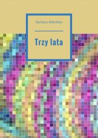 Trzylata - Barbara Mikulska