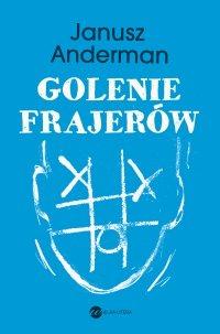 Golenie frajerów - Janusz Anderman