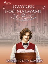 Dworek pod Malwami 57. Student - Marian Piotr Rawinis