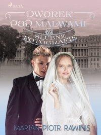 Dworek pod Malwami 69. Ślubne fotografie - Marian Piotr Rawinis