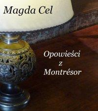 Opowieści z Montrésor - Magda Cel