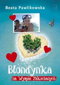 Blondynka na Wyspie Zakochanych - Beata Pawlikowska