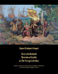 Krzysztof Kolumb. Mercedes of Castile: or, The Voyage to Cathay - James Fenimore Cooper