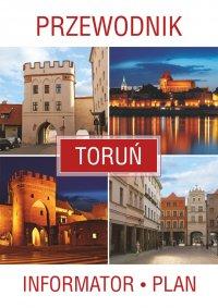 Toruń. Przewodnik, informator, plan - Opracowanie zbiorowe