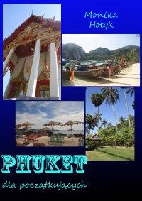 Phuket dla początkujących - Monika Hołyk