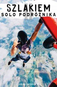 Szlakiem solo podróżnika 2. Indonezja, Australia, Tasmania - Christopher KY