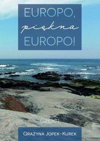 Europo, piękna Europo! CzęśćI - Grażyna Jopek-Kurek