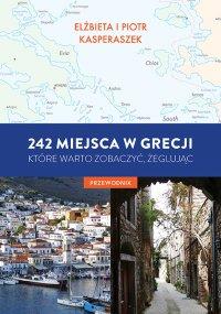 242 miejsca w Grecji, które warto zobaczyć, żeglując. Przewodnik - Piotr Kasperaszek