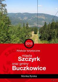 Atrakcje turystyczne miasta Szczyrk i gminy Buczkowice - Monika Byrska