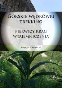 Górskie Wędrówki - Trekking - Pierwszy Krąg Wtajemniczenia - Wojciech Biedroń