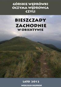 Górskie Wędrówki  oczyma wędrowca czyli Bieszczady Zachodnie w obiektywie - Wojciech Biedroń