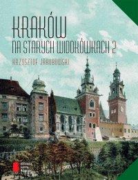Kraków na starych widokówkach - Krzysztof Jakubowski