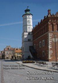Sandomierski Ratusz i Rynek - Elżbieta Sarwa