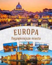 Europa. Najpiękniejsze miejsca - Opracowanie zbiorowe