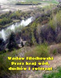 Przez kraj wód, duchów i zwierząt - Wacław Filochowski
