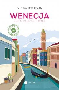 Wenecja. Miasto, któremu się powodzi - Manuela Gretkowska