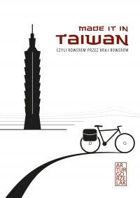 Made it in Taiwan, czyli rowerem przez kraj rowerów - Artur Gorzelak