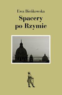 Spacery po Rzymie - Ewa Bieńkowska