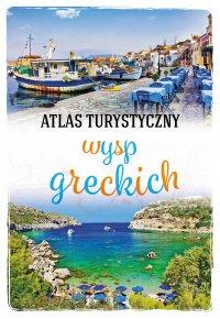 Atlas turystyczny wysp greckich - Wiesława Rusin