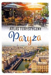 Atlas turystyczny Paryża - Ewa Krzątała-Jaworska