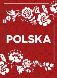 POLSKA. Wydanie ekskluzywne - Opracowanie zbiorowe