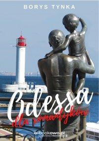 Odessa dla romantyków - Borys Tynka