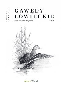 Gawędy łowieckie. Nad wodami sujfunu - Aleksander Danilczuk, Aleksander Danilczuk