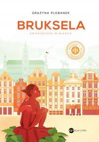 Bruksela. Zwierzęcość w mieście - Grażyna Plebanek
