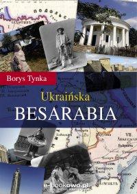 Ukraińska Besarabia - Borys Tynka