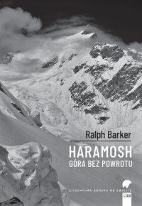 Haramosh. Góra bez powrotu - Ralph Barker